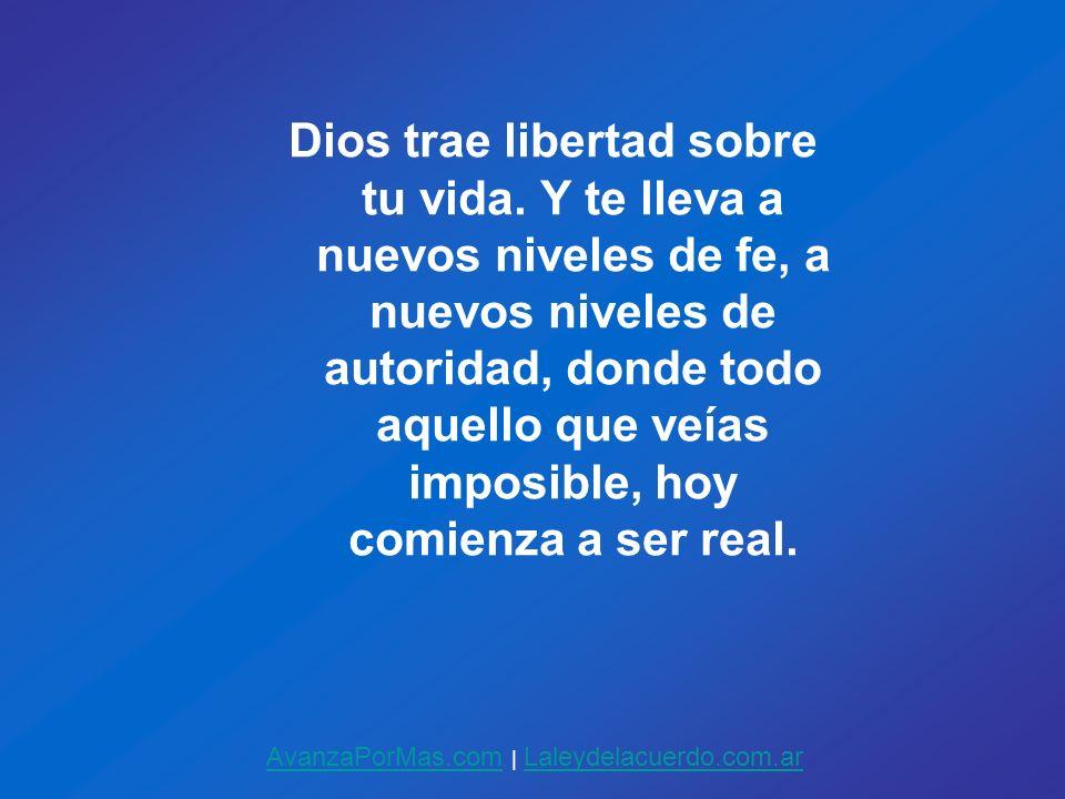 Dios trae libertad sobre tu vida