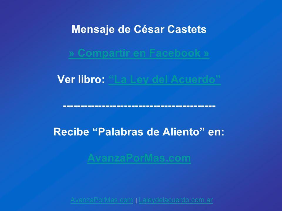 Mensaje de César Castets » Compartir en Facebook »