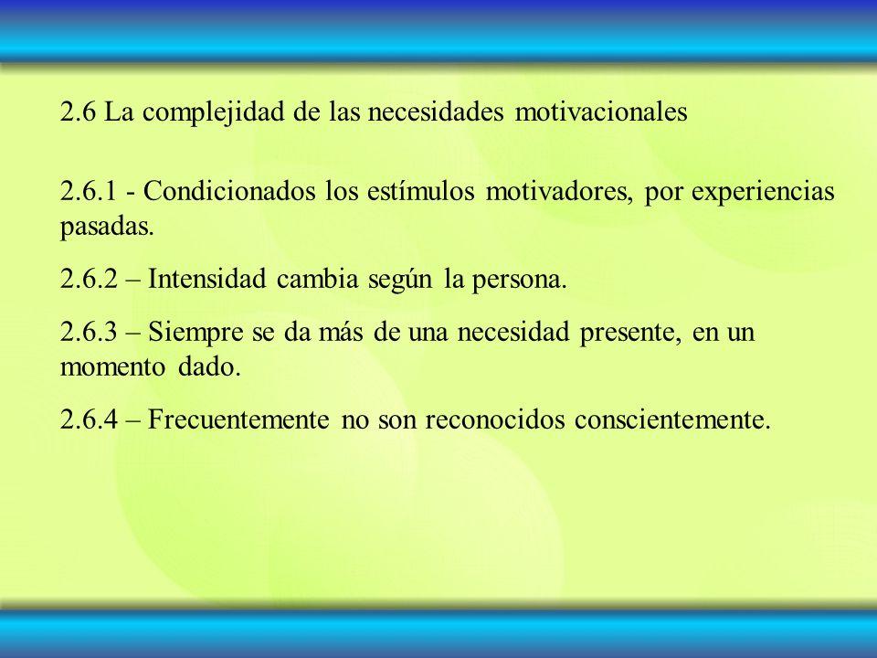 2.6 La complejidad de las necesidades motivacionales