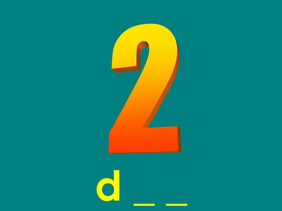 2 d _ _
