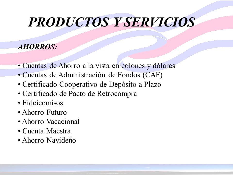 PRODUCTOS Y SERVICIOS AHORROS: