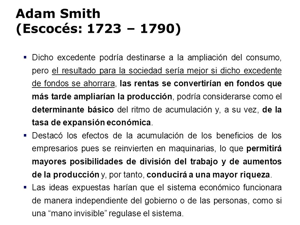 Adam Smith (Escocés: 1723 – 1790)