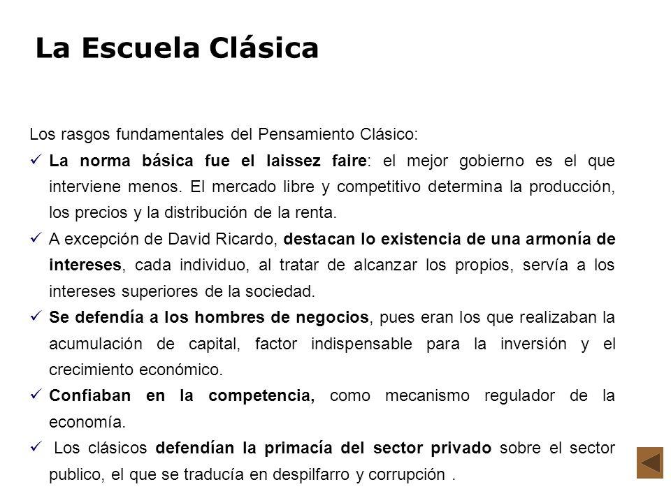 La Escuela Clásica Los rasgos fundamentales del Pensamiento Clásico: