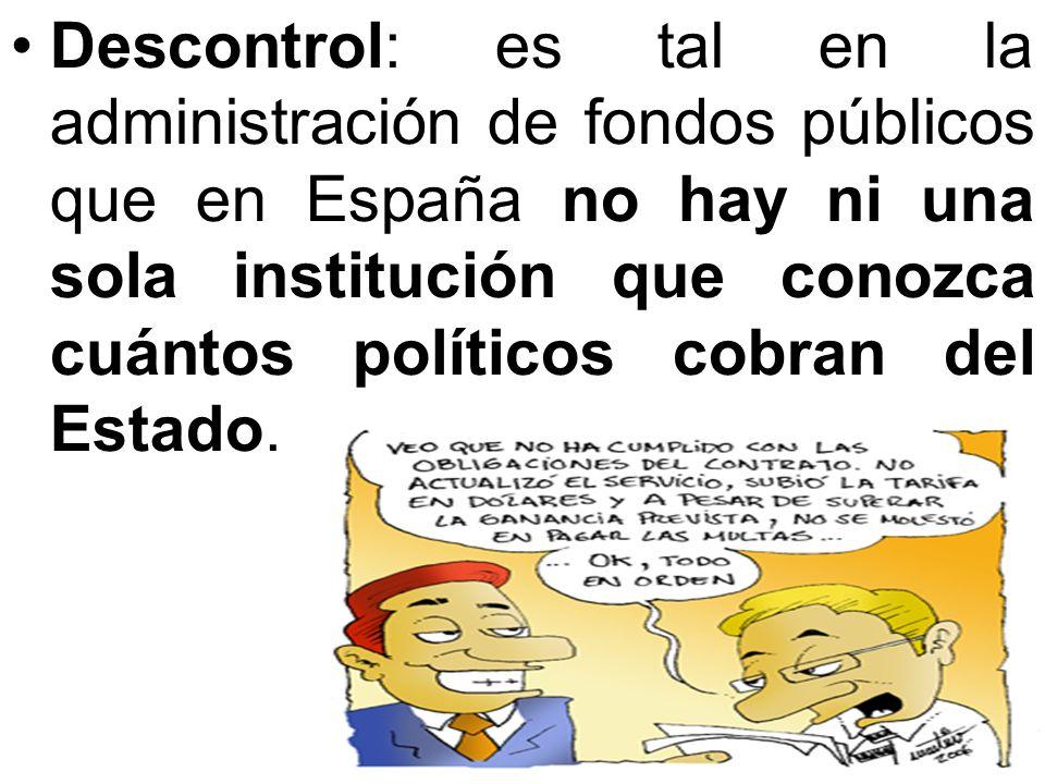 Descontrol: es tal en la administración de fondos públicos que en España no hay ni una sola institución que conozca cuántos políticos cobran del Estado.