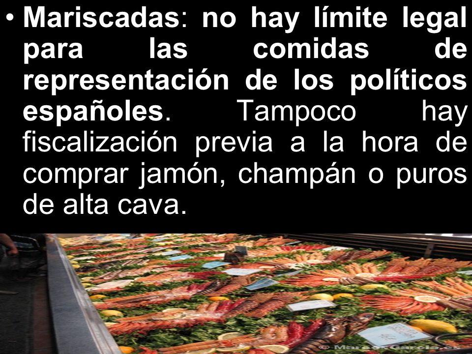 Mariscadas: no hay límite legal para las comidas de representación de los políticos españoles.