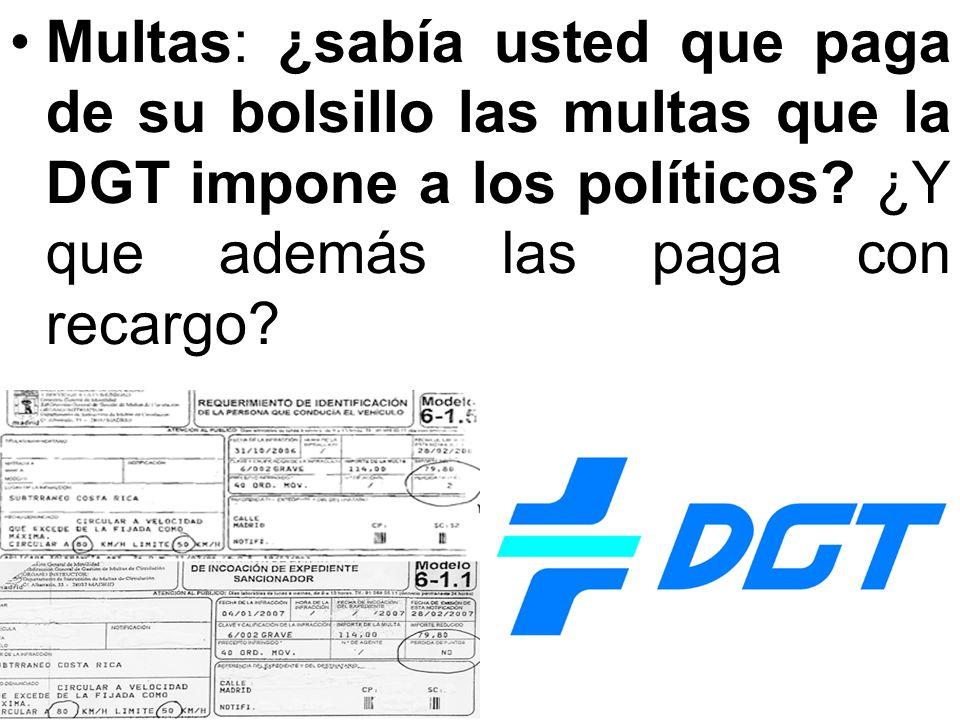 Multas: ¿sabía usted que paga de su bolsillo las multas que la DGT impone a los políticos.