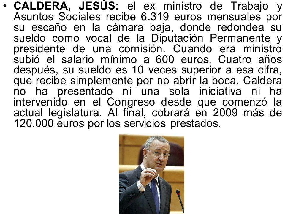 CALDERA, JESÚS: el ex ministro de Trabajo y Asuntos Sociales recibe 6