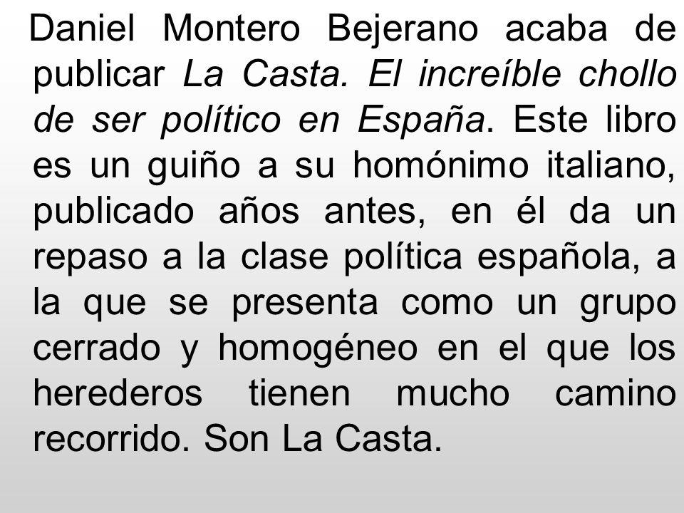 Daniel Montero Bejerano acaba de publicar La Casta