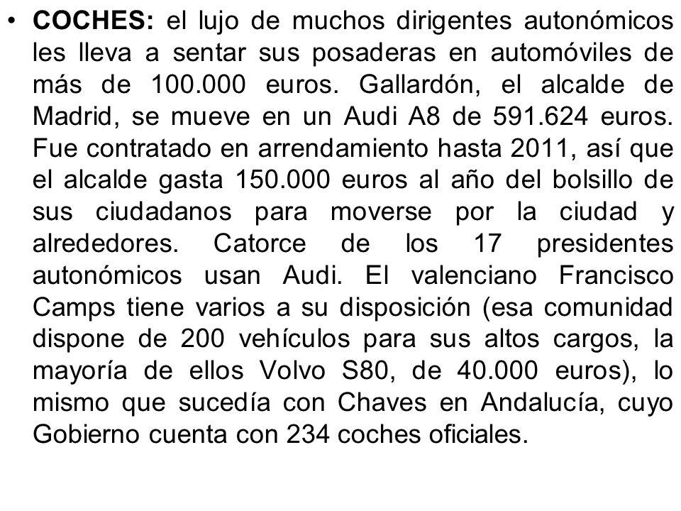 COCHES: el lujo de muchos dirigentes autonómicos les lleva a sentar sus posaderas en automóviles de más de 100.000 euros.