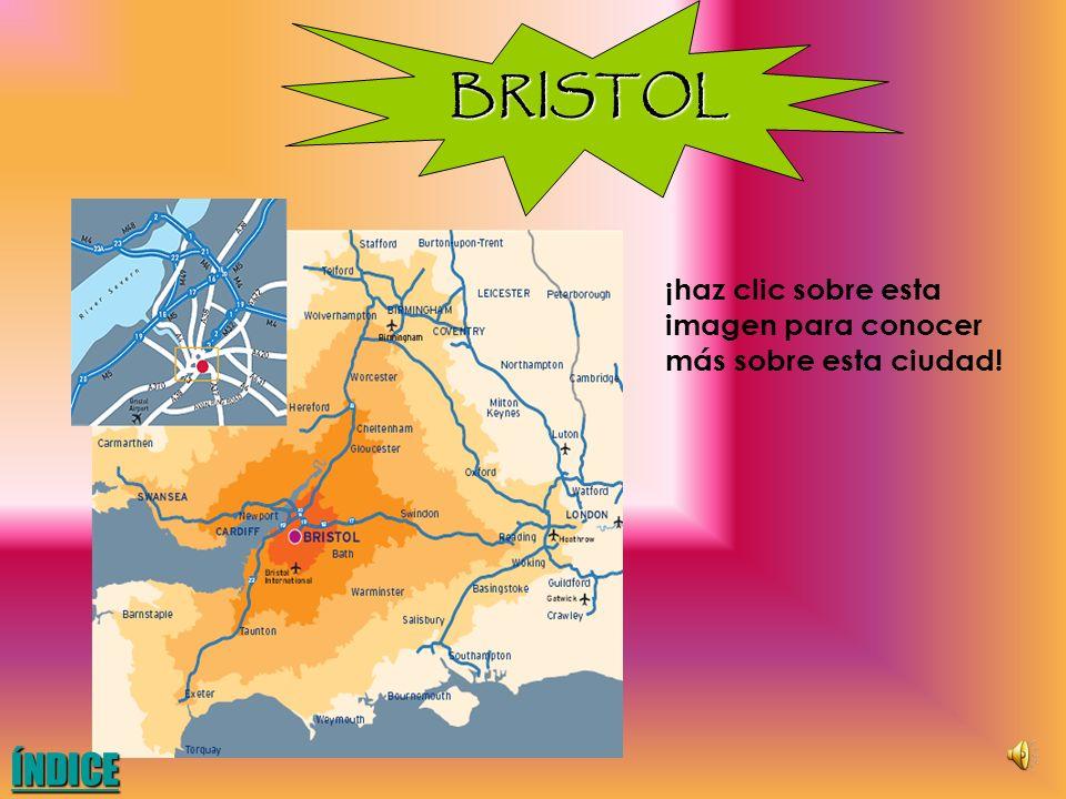 BRISTOL ¡haz clic sobre esta imagen para conocer más sobre esta ciudad! ÍNDICE