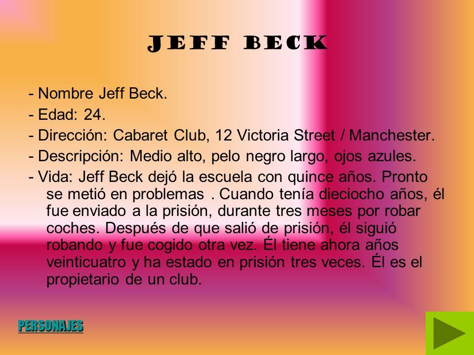 Jeff Beck - Nombre Jeff Beck. - Edad: 24.