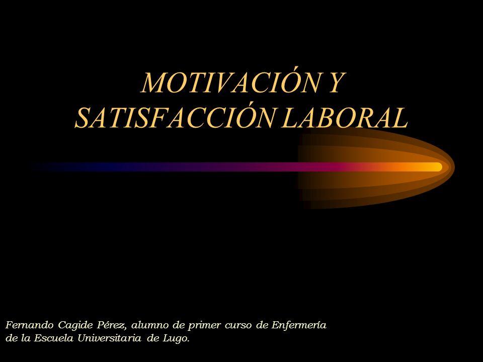 MOTIVACIÓN Y SATISFACCIÓN LABORAL
