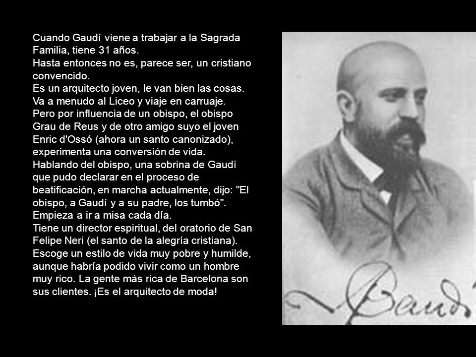 Cuando Gaudí viene a trabajar a la Sagrada Familia, tiene 31 años