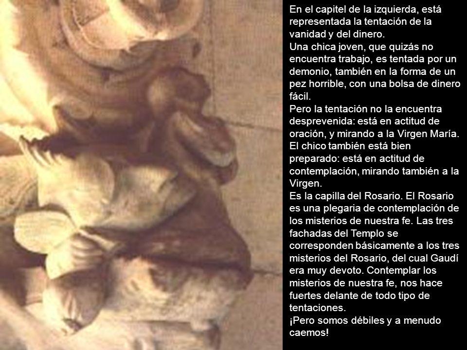 En el capitel de la izquierda, está representada la tentación de la vanidad y del dinero.