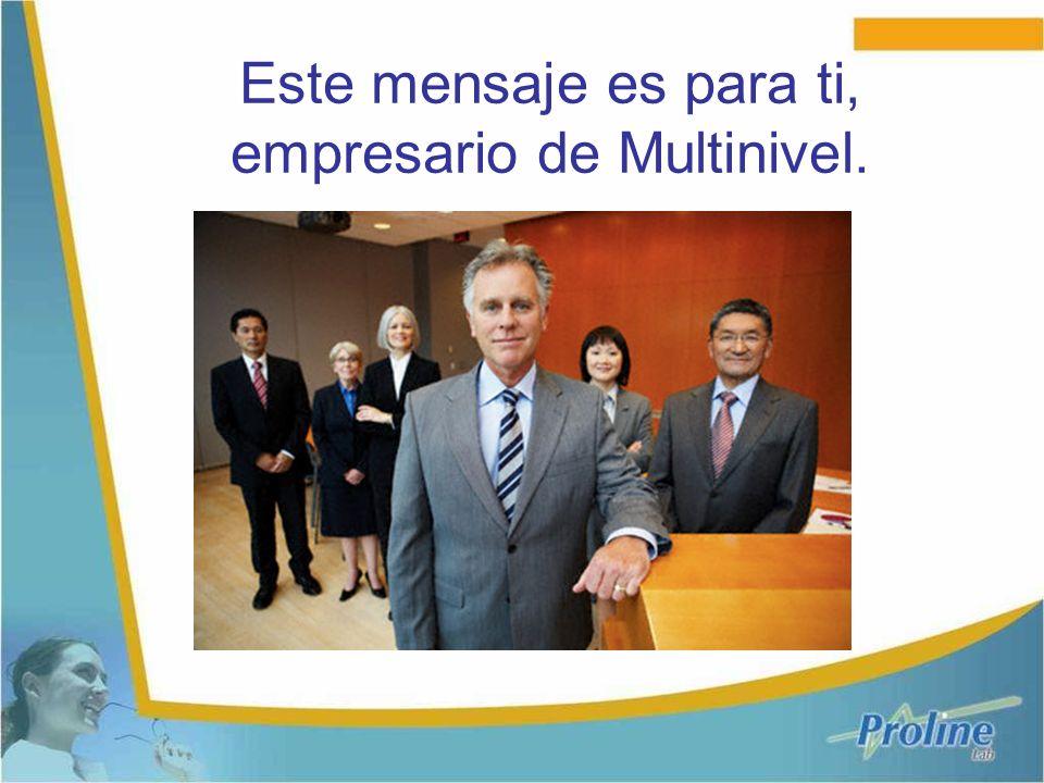 Este mensaje es para ti, empresario de Multinivel.