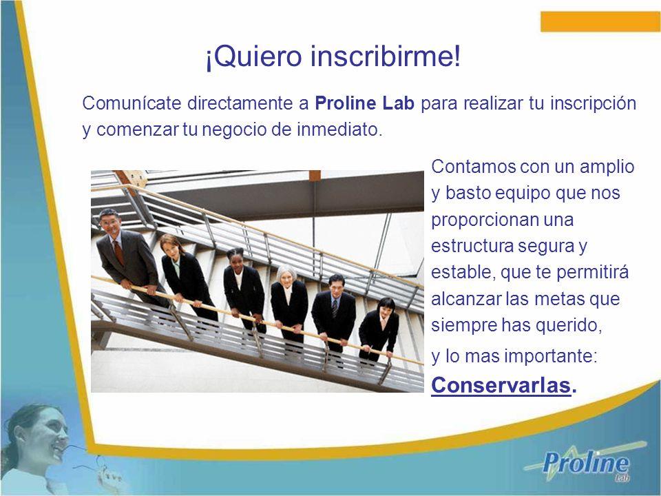 ¡Quiero inscribirme! Comunícate directamente a Proline Lab para realizar tu inscripción y comenzar tu negocio de inmediato.