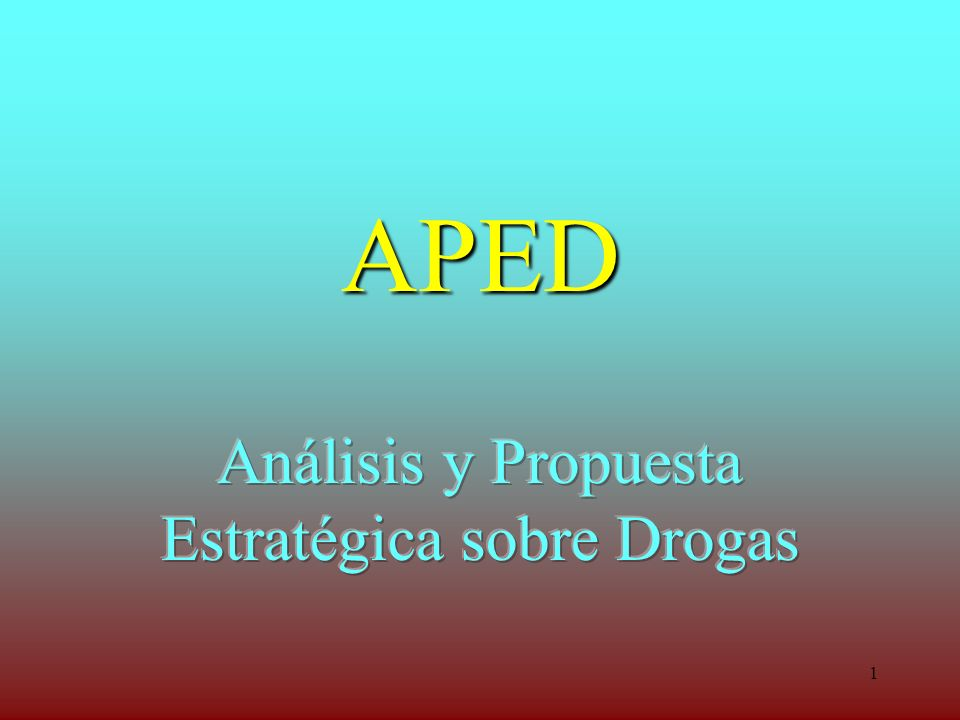 Análisis y Propuesta Estratégica sobre Drogas
