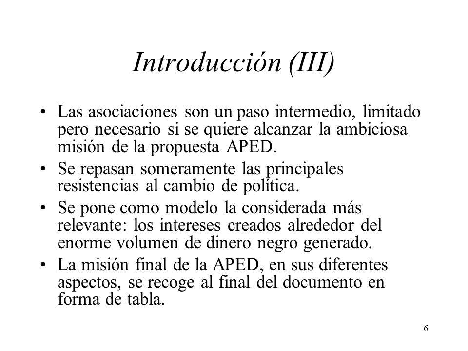 Introducción (III) Las asociaciones son un paso intermedio, limitado pero necesario si se quiere alcanzar la ambiciosa misión de la propuesta APED.