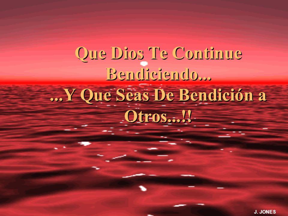 Que Dios Te Continue Bendiciendo... ...Y Que Seas De Bendición a Otros...!!