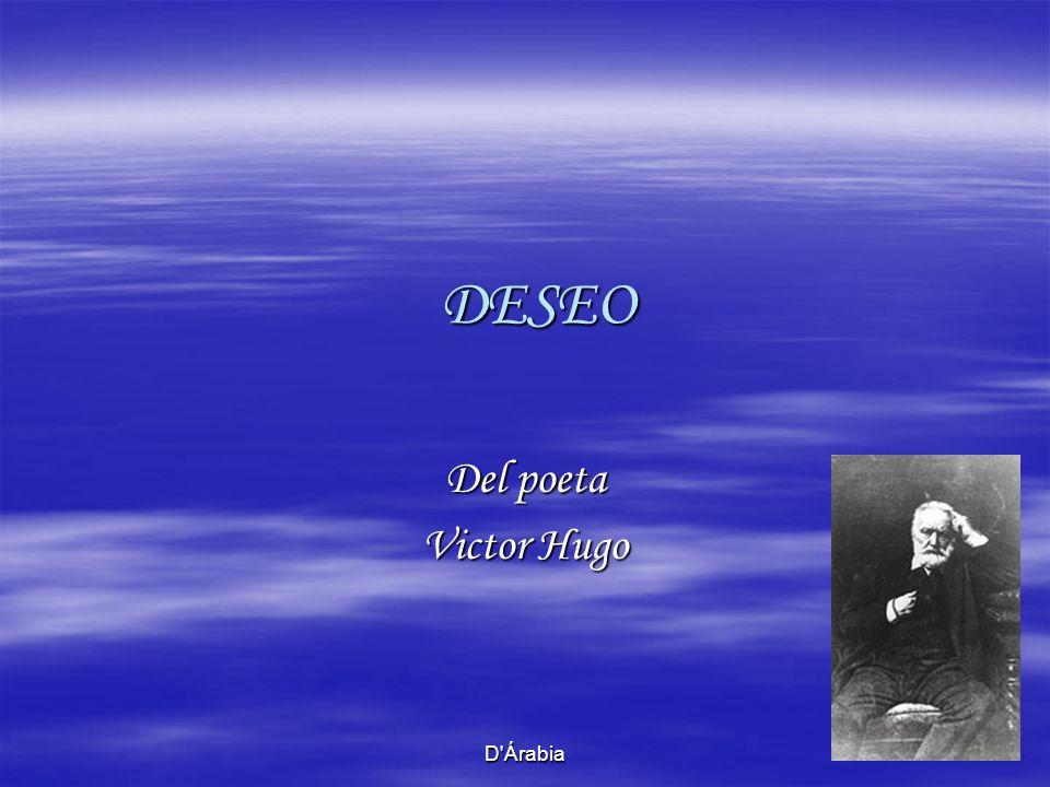 DESEO Del poeta Victor Hugo D Árabia