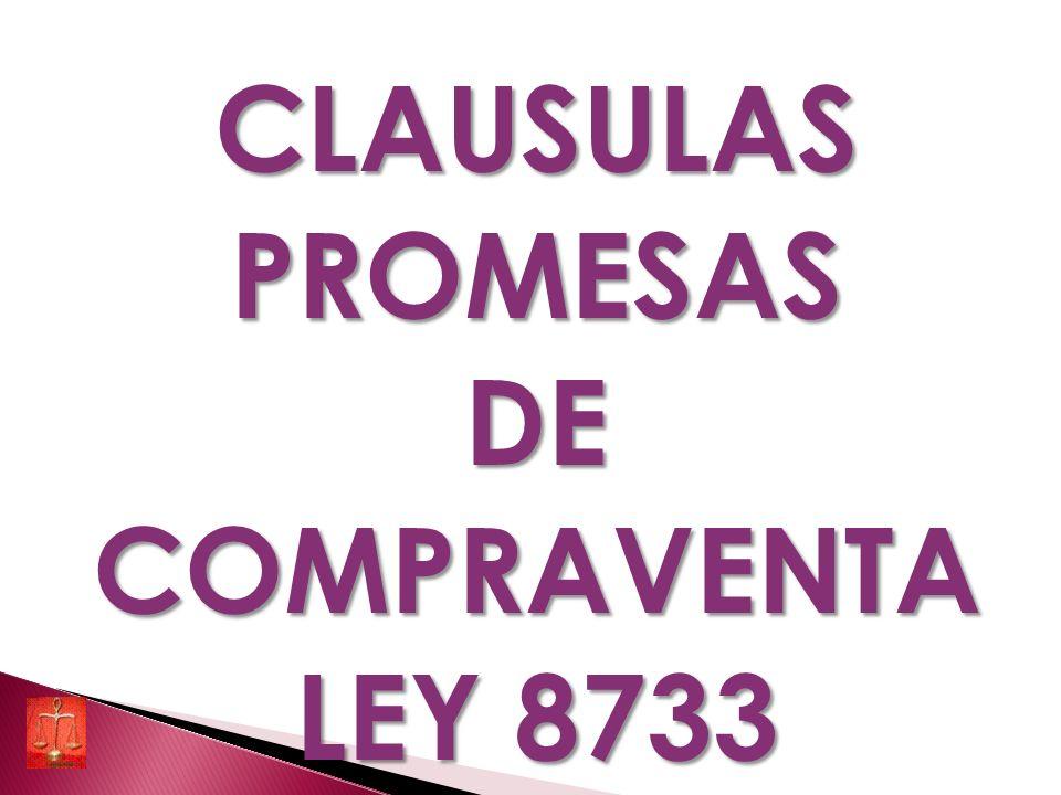 CLAUSULAS PROMESAS DE COMPRAVENTA LEY 8733