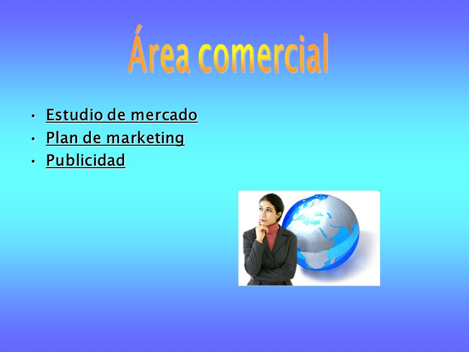 Área comercial Estudio de mercado Plan de marketing Publicidad