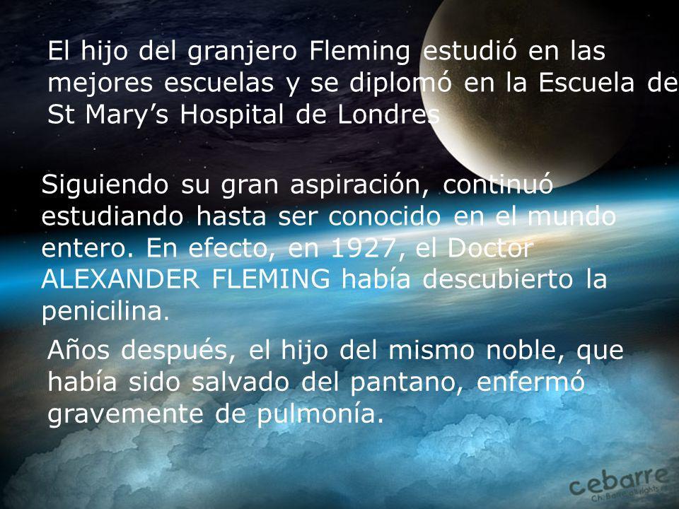 El hijo del granjero Fleming estudió en las mejores escuelas y se diplomó en la Escuela del St Mary's Hospital de Londres