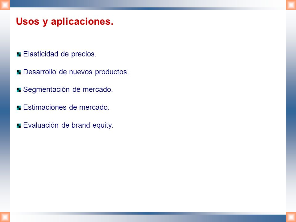 Usos y aplicaciones. Elasticidad de precios.