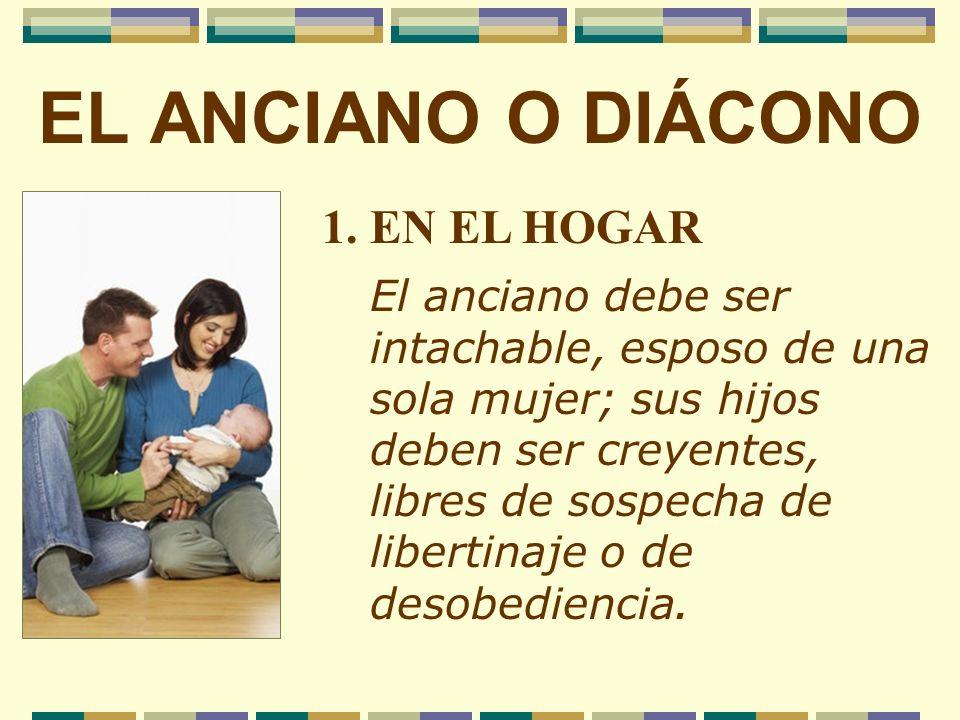 EL ANCIANO O DIÁCONO 1. EN EL HOGAR