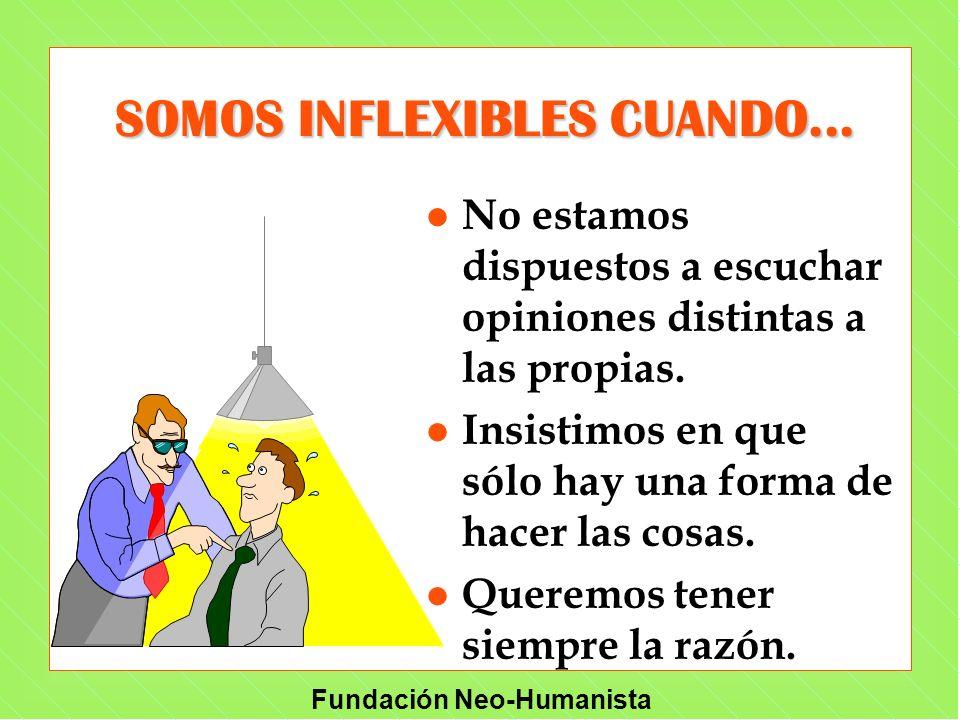 SOMOS INFLEXIBLES CUANDO...