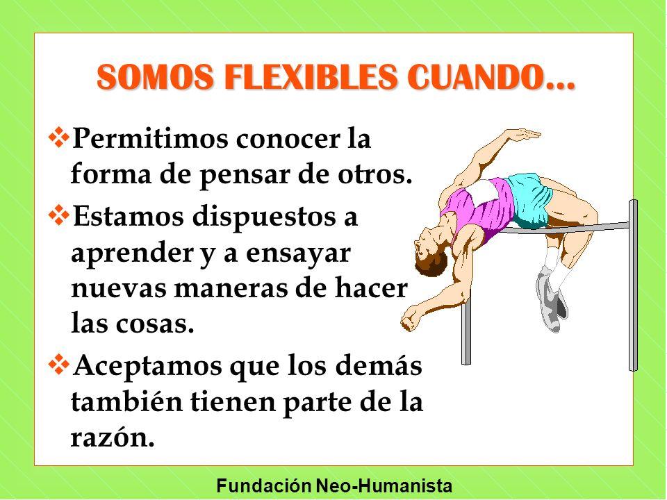 SOMOS FLEXIBLES CUANDO...