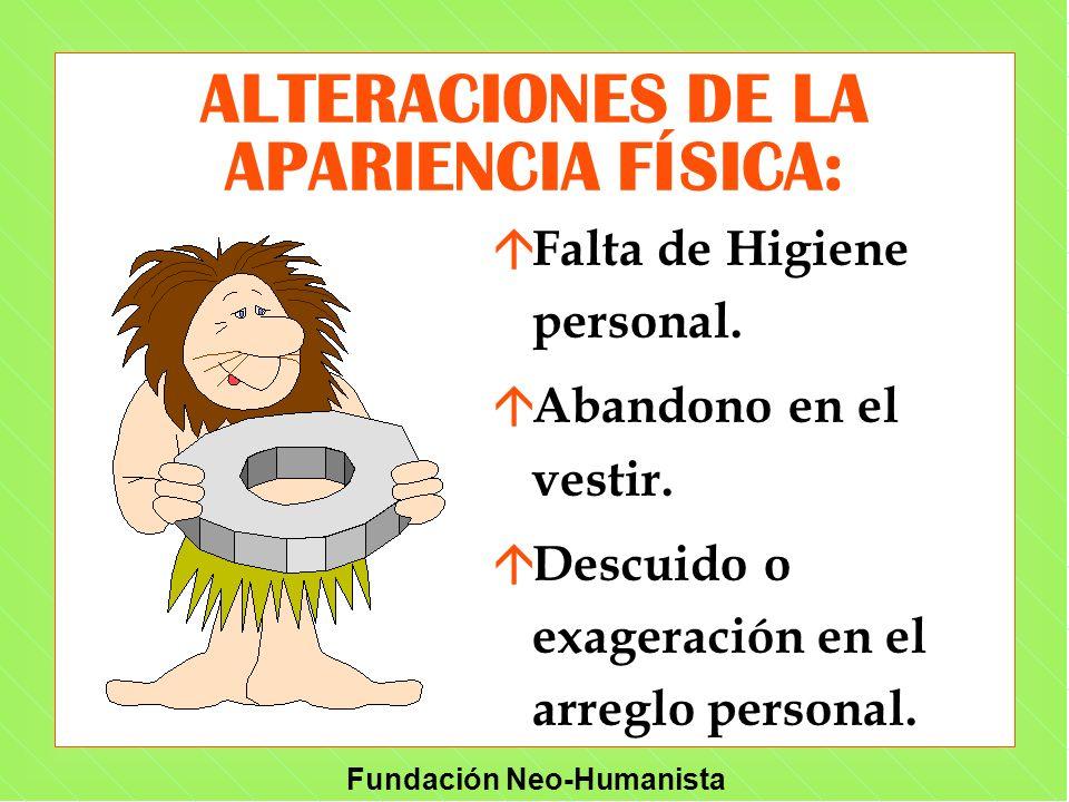 ALTERACIONES DE LA APARIENCIA FÍSICA: