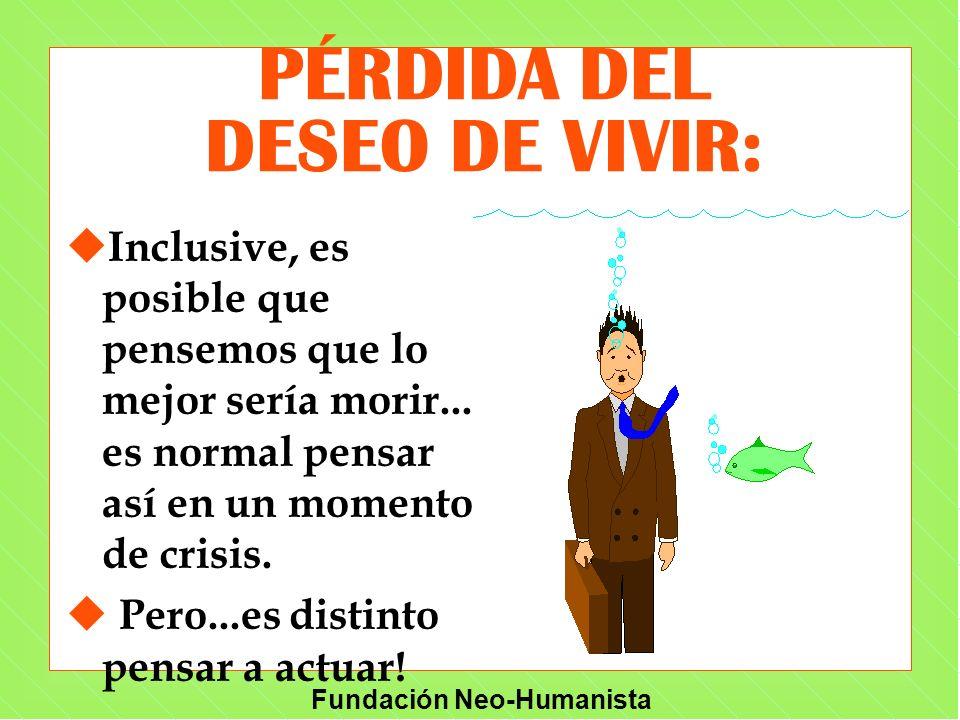 PÉRDIDA DEL DESEO DE VIVIR: