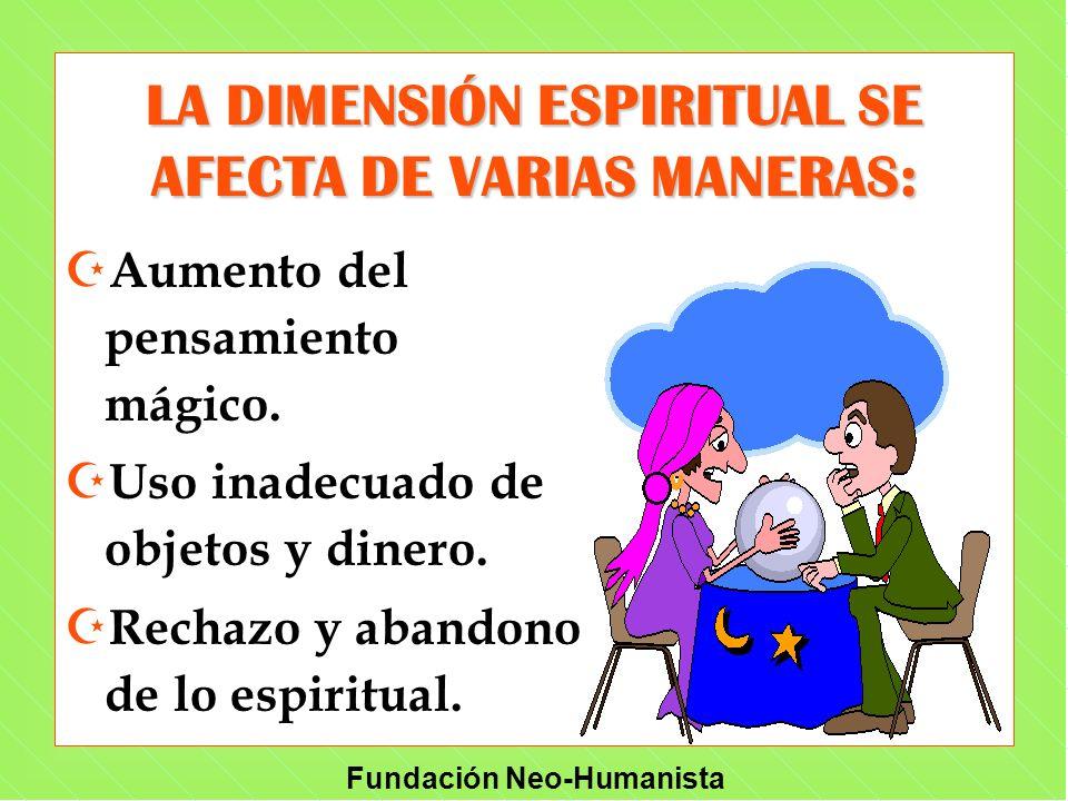 LA DIMENSIÓN ESPIRITUAL SE AFECTA DE VARIAS MANERAS: