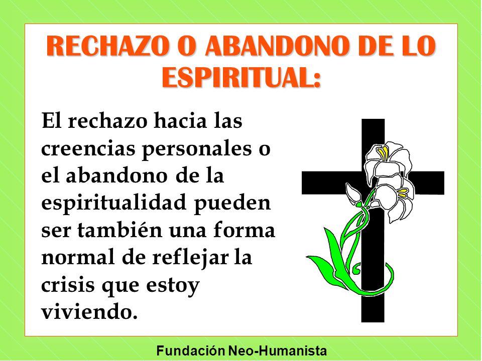 RECHAZO O ABANDONO DE LO ESPIRITUAL: