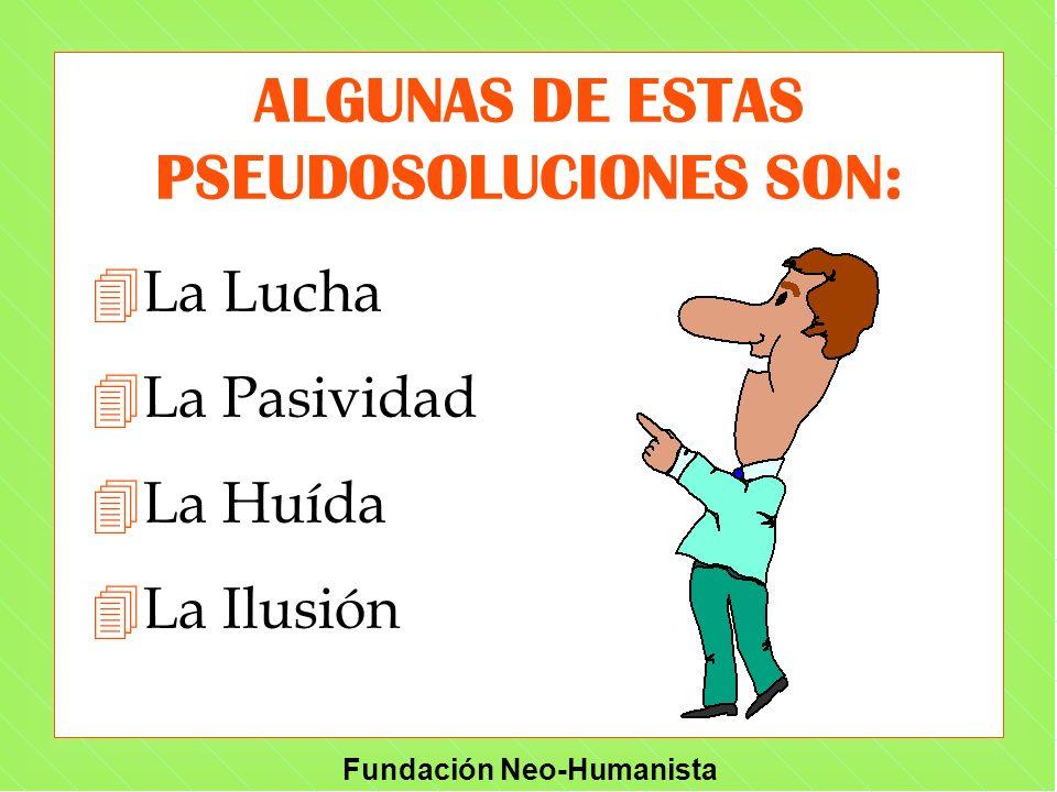 ALGUNAS DE ESTAS PSEUDOSOLUCIONES SON: