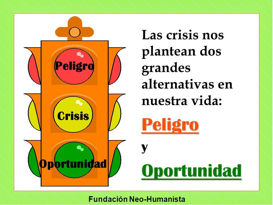 Las crisis nos plantean dos grandes alternativas en nuestra vida: