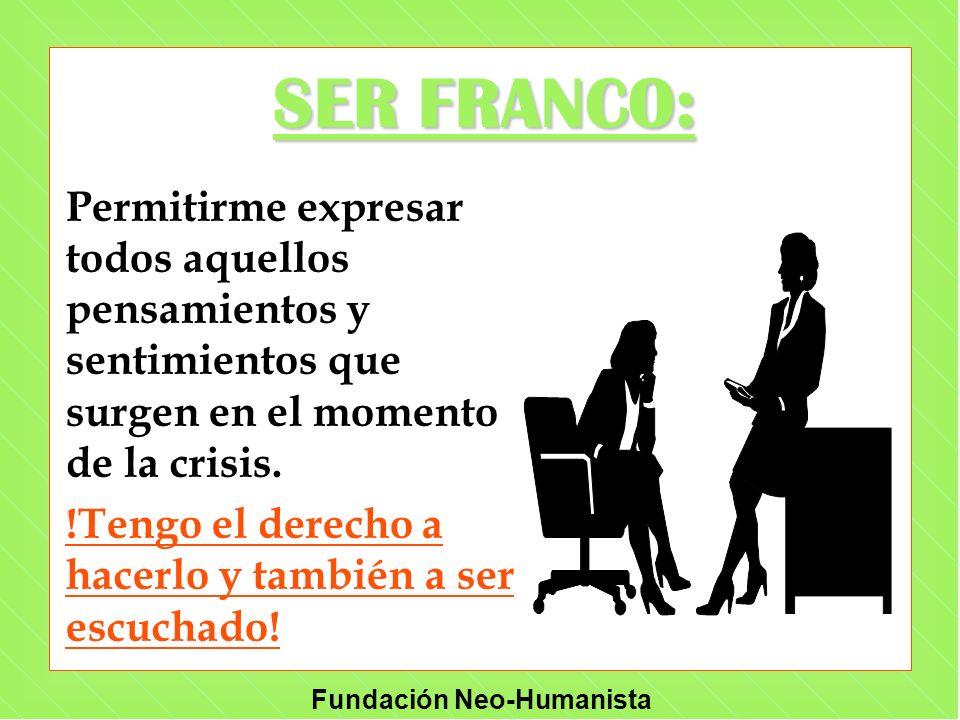 SER FRANCO: Permitirme expresar todos aquellos pensamientos y sentimientos que surgen en el momento de la crisis.