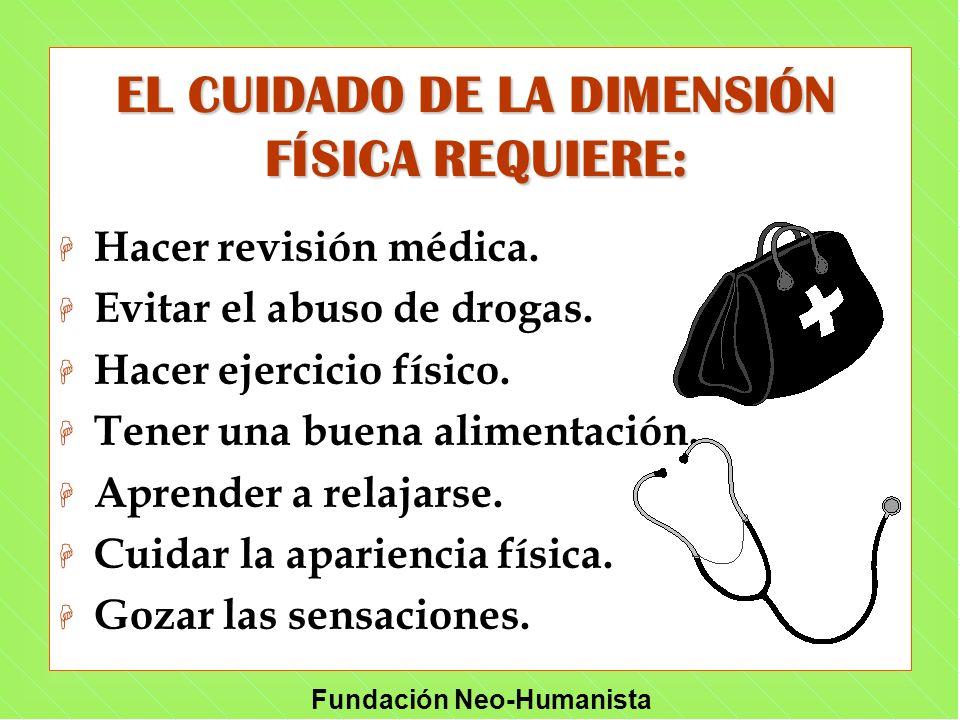 EL CUIDADO DE LA DIMENSIÓN FÍSICA REQUIERE: