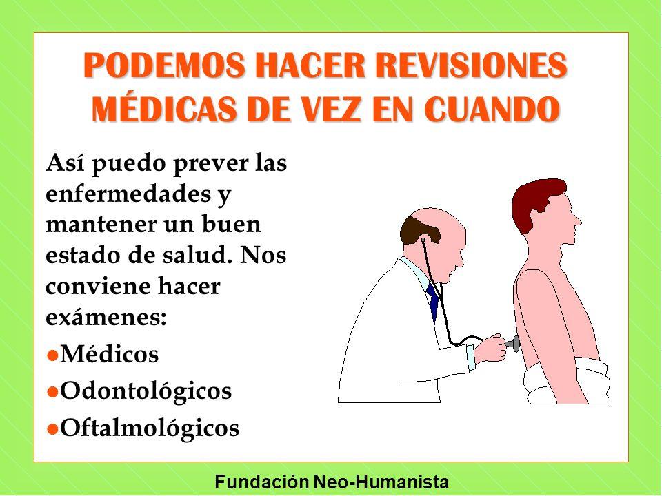 PODEMOS HACER REVISIONES MÉDICAS DE VEZ EN CUANDO