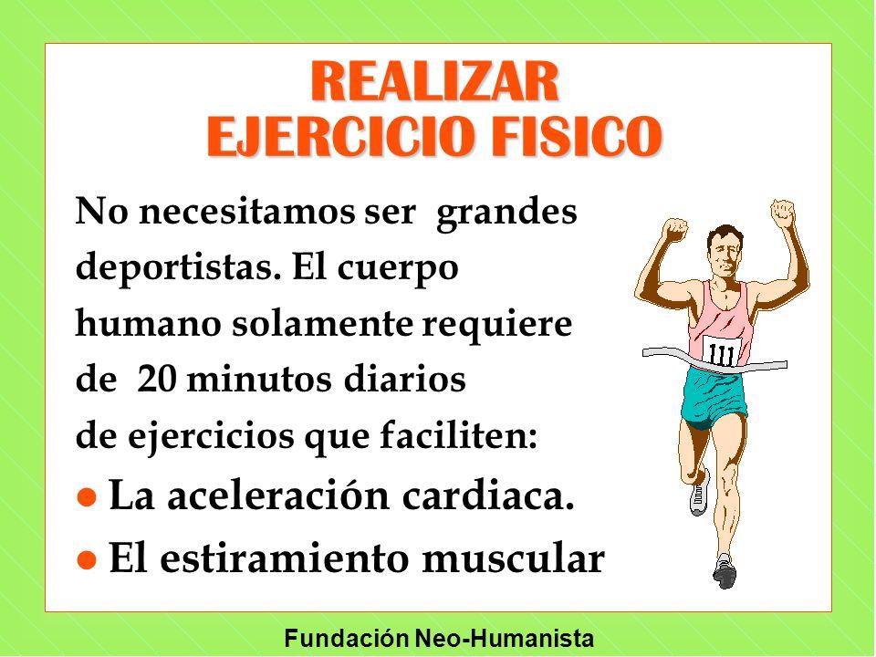 REALIZAR EJERCICIO FISICO