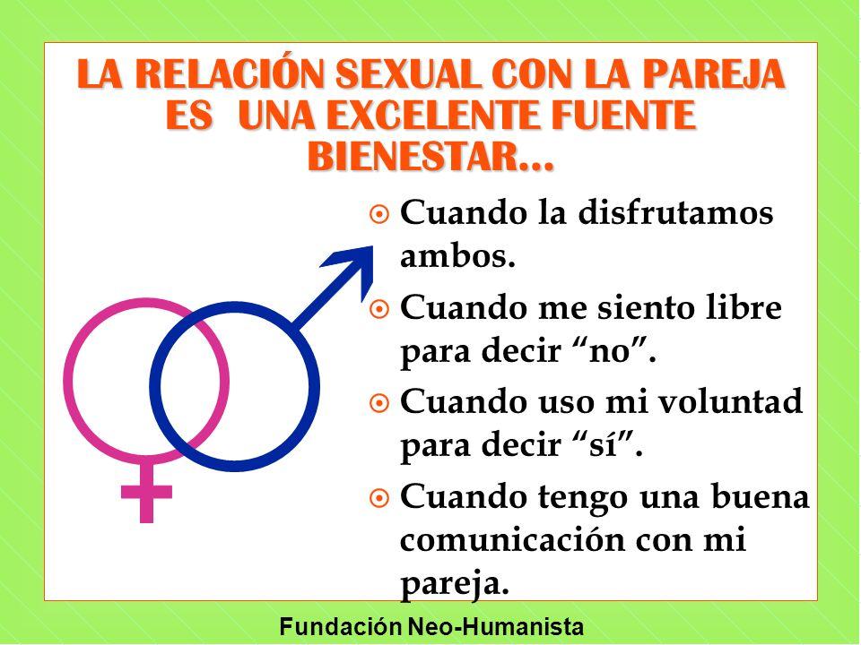 LA RELACIÓN SEXUAL CON LA PAREJA ES UNA EXCELENTE FUENTE BIENESTAR...