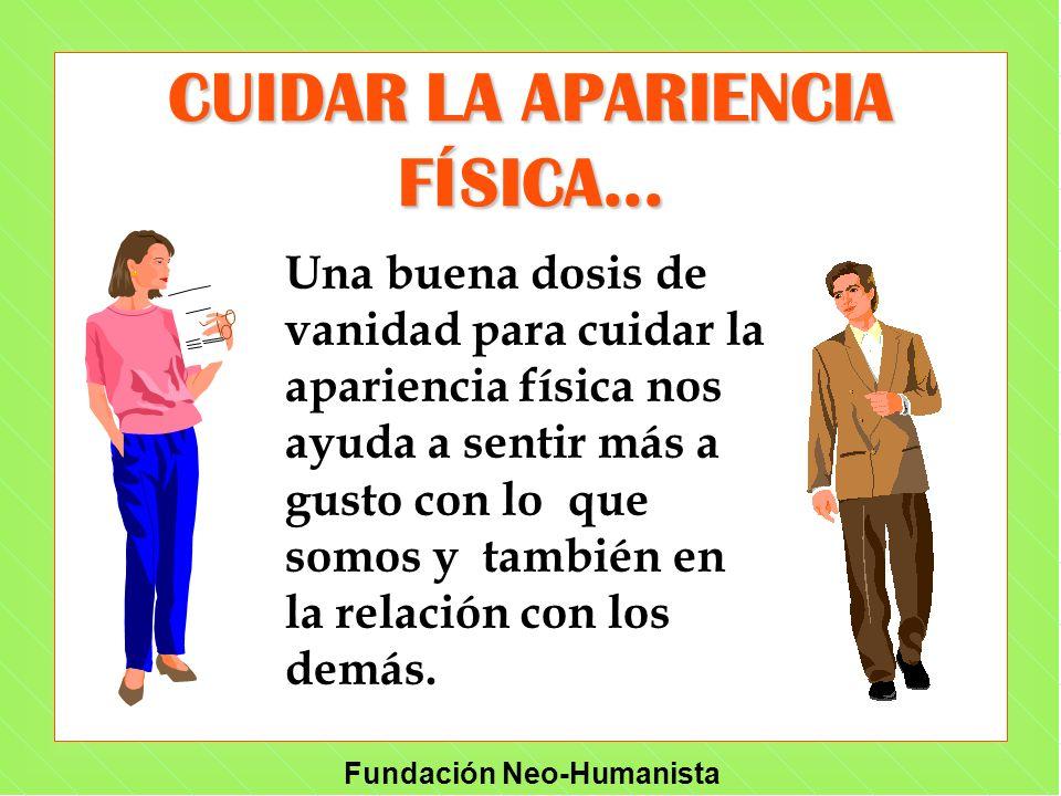 CUIDAR LA APARIENCIA FÍSICA...
