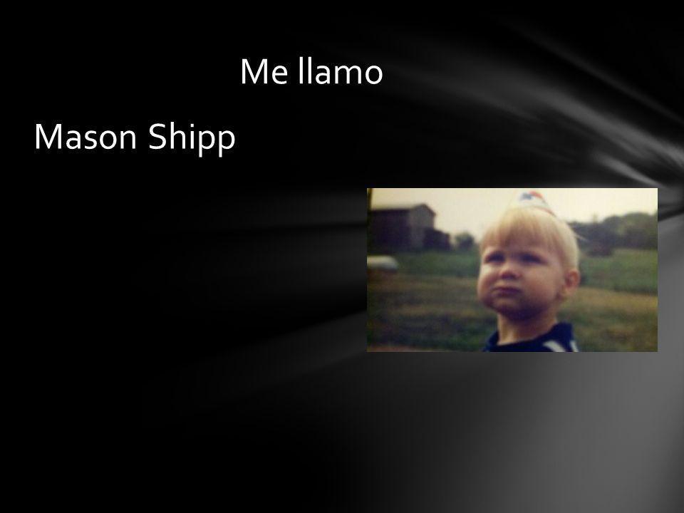 Me llamo Mason Shipp