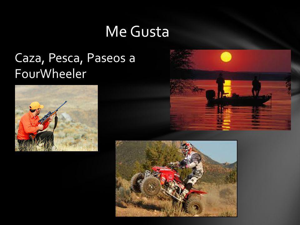 Me Gusta Caza, Pesca, Paseos a FourWheeler