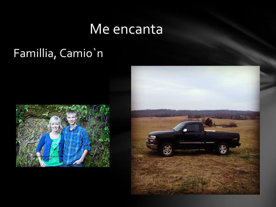 Me encanta Famillia, Camio`n