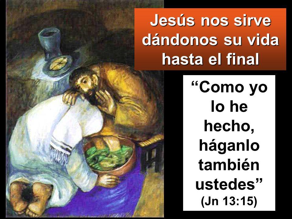 Jesús nos sirve dándonos su vida hasta el final
