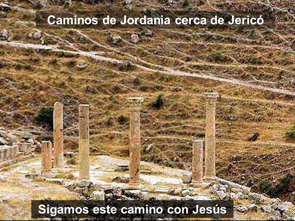 Caminos de Jordania cerca de Jericó Sigamos este camino con Jesús