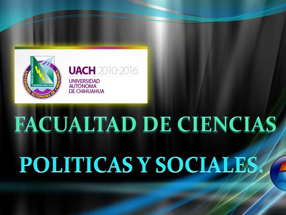 FACUALTAD DE CIENCIAS POLITICAS Y SOCIALES.