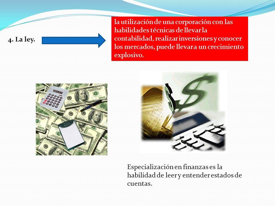 la utilización de una corporación con las habilidades técnicas de llevar la contabilidad, realizar inversiones y conocer los mercados, puede llevar a un crecimiento explosivo.